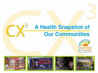 A Health Snapshot of  Our Communities