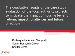 Dr Jacqueline Aneen Campbell Senior Research Officer Shelter Cymru