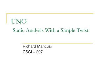 UNO  Static Analysis With a Simple Twist.
