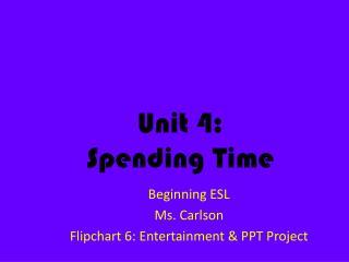 Unit 4: Spending Time