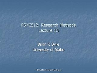 PSYC512: Research Methods Lecture 15