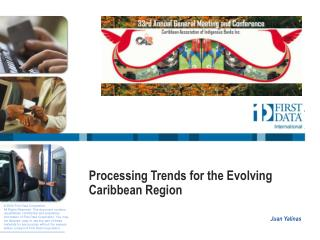 Processing Trends for the Evolving Caribbean Region