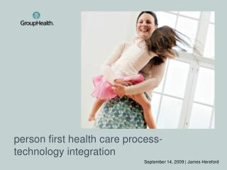 person first health care process-technology integration