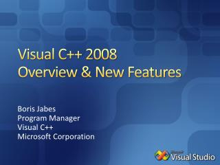 Visual C++ 2008 Overview & New Features
