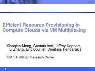 Efficient Resource Provisioning in Compute Clouds via VM Multiplexing