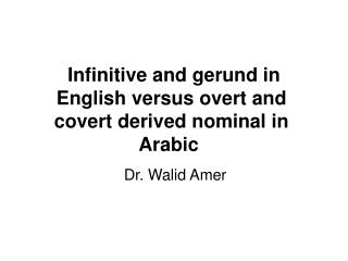 Infinitive and gerund in English versus overt and covert derived nominal in Arabic