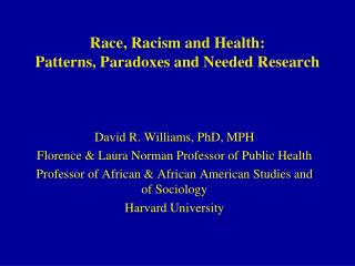Race, Racism and Health:  Patterns, Paradoxes and Needed Research