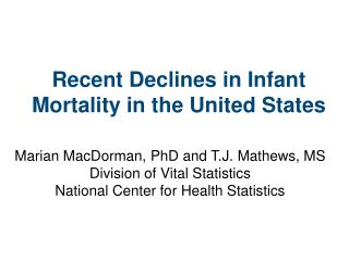 Recent Declines in Infant Mortality in the United States