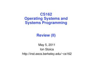 CS162 Operating Systems and Systems Programming Review (II)