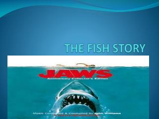 THE FISH STORY
