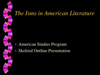 The Isms in American Literature