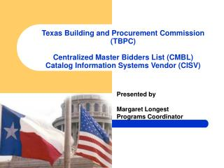 Texas Building and Procurement Commission  TBPC  Centralized Master Bidders List CMBL Catalog Information Systems Vendor