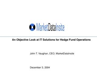 An Objective Look at IT Solutions for Hedge Fund Operations