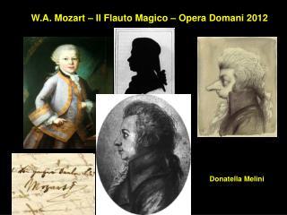 W.A. Mozart – Il Flauto Magico – Opera Domani 2012