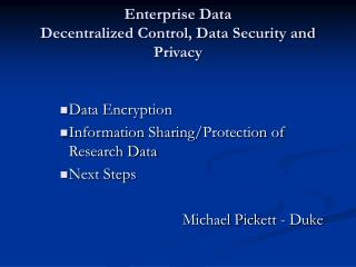 Enterprise Data  Decentralized Control, Data Security and Privacy