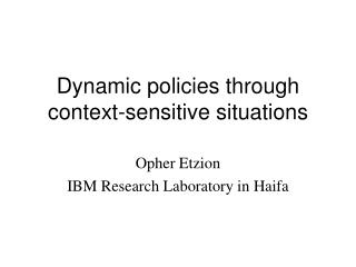 Dynamic policies through context-sensitive situations