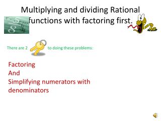 Multiplying and dividing Rational functions with factoring first.