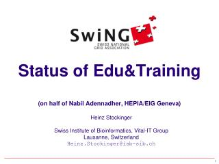 Status of Edu&Training (on half of Nabil Adennadher, HEPIA/EIG Geneva)