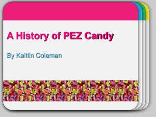 A History of PEZ Candy