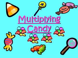 Multiplying Candy