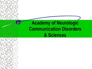 Academy of Neurologic  Communication Disorders & Sciences