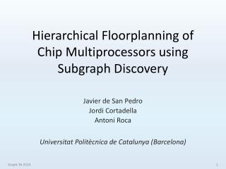 Hierarchical Floorplanning of Chip Multiprocessors using Subgraph Discovery