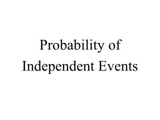 Probability of Independent Events