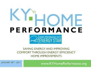 SAVING ENERGY AND IMPROVING  COMFORT THROUGH ENERGY EFFICIENCY  HOME IMPROVEMENTS