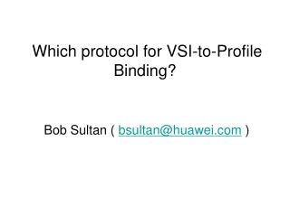 Which protocol for VSI-to-Profile Binding?
