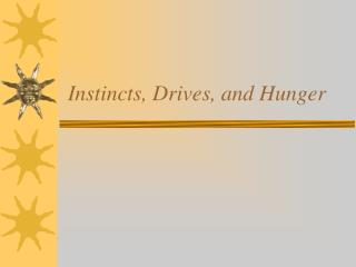 Instincts, Drives, and Hunger