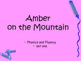 Amber                             on the Mountain
