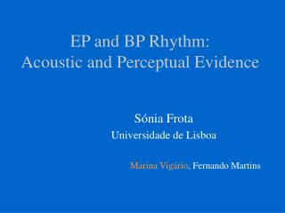 EP and BP Rhythm: Acoustic and Perceptual Evidence