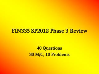FIN335 SP2012 Phase 3 Review