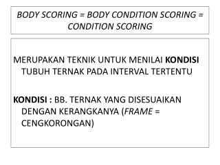 BODY SCORING = BODY CONDITION SCORING = CONDITION SCORING
