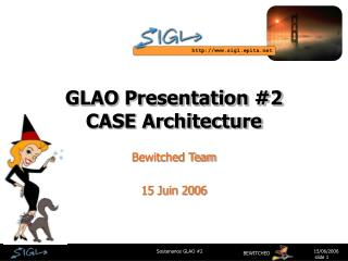 GLAO Presentation #2 CASE Architecture