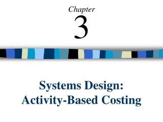 Systems Design: Activity-Based Costing