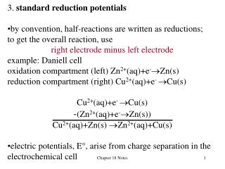 3.  standard reduction potentials by convention, half-reactions are written as reductions;