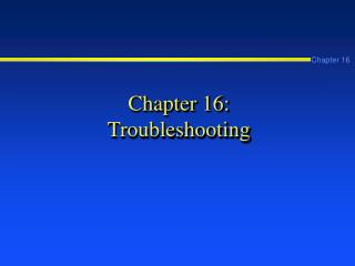 Chapter 16: Troubleshooting