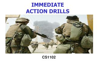 IMMEDIATE  ACTION DRILLS