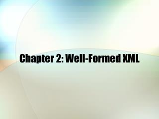 Chapter 2: Well-Formed XML