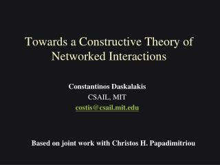 Towards a Constructive Theory of Networked Interactions