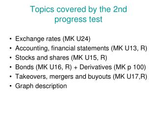Topics covered by the 2nd  progress test