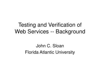 Testing and Verification of Web Services -- Background