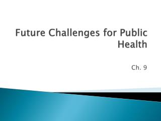 Future Challenges for Public Health