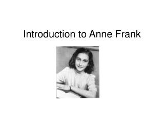 Introduction to Anne Frank