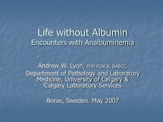 Life without Albumin Encounters with Analbuminemia