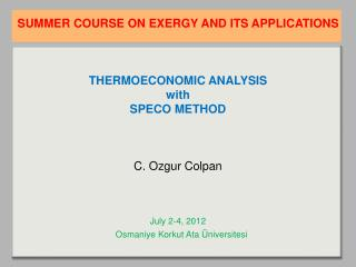 SUMMER COURSE ON EXERGY AND ITS APPLICATIONS THERMOECONOMIC ANALYSIS  with SPECO METHOD