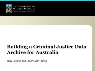 Building a Criminal Justice Data Archive for Australia