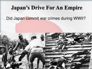 Japan's Drive For An Empire