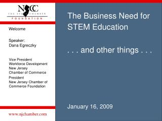 The Business Need for STEM Education January 16, 2009